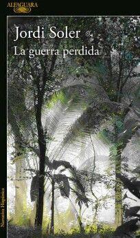 GUERRA PERDIDA, LA                        (NARRATIVA HISPANICA)