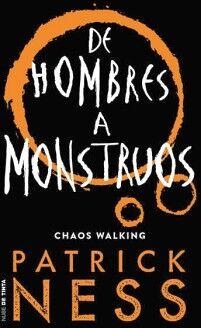 DE HOMBRES A MONSTRUOS -CHAOS WALKING-