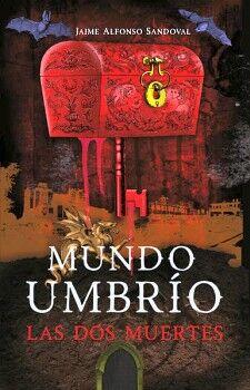 MUNDO UMBRIO -LAS DOS MUERTES- (I)