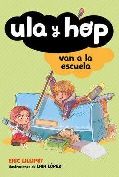 ULA Y HOP -VAN A LA ESCUELA- (2)          (INFANTIL)