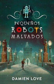 PEQUEÑOS ROBOTS MALVADOS                  (INFANTIL)