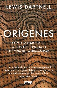 ORIGENES -COMO LA HISTORIA DE LA TIERRA DETERMINA LA HIST. DE LA