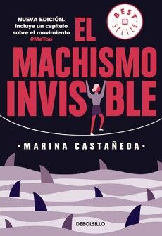 MACHISMO INVISIBLE, EL               (DEBOLSILLO/BEST SELLER)