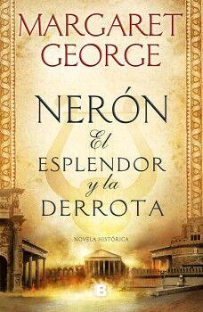 NERON -EL ESPLENDOR Y LA DERROTA-    (NOVELA HISTORICA)