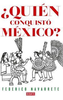 QUIEN CONQUISTO MEXICO?