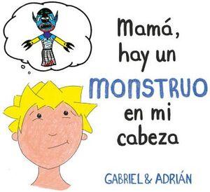MAMA, HAY UN MONSTRUO EN MI CABEZA        (B DE BLOK)