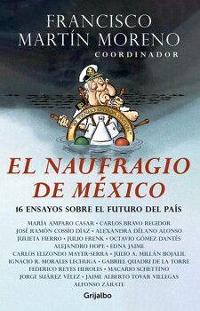 NAUFRAGIO DE MEXICO, EL -16 ENSAYOS SOBRE EL FUTURO DEL PAIS-