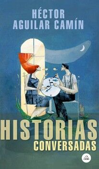 HISTORIAS CONVERSADAS                (LITERATURA RANDOM HOUSE)