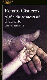 ALGUN DIA TE MOSTRARE EL DESIERTO -DIARIO DE PATERNIDAD- (NARRAT.