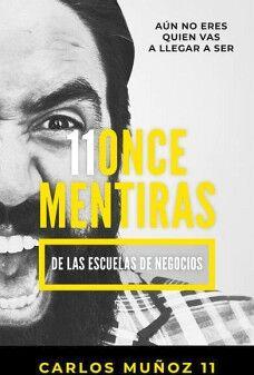 11ONCE MENTIRAS DE LAS ESCUELAS DE NEGOCIOS