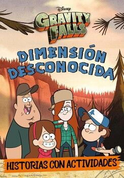 GRAVITY FALLS -DIMENSION DESCONOCIDA-     (HISTORIAS CON ACTIVID.