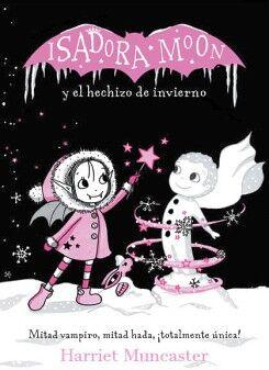 ISADORA MOON -Y EL HECHIZO DE INVIERNO-   (INFANTIL)