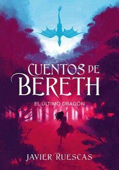 CUENTOS DE BERETH (1) -EL ULTIMO DRAGON-