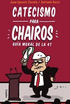 CATECISMO PARA CHAIROS -GUÍA MORAL DE LA 4T-