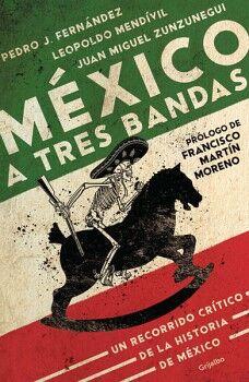 MEXICO A TRES BANDAS -UN RECORRIDO CRITICO DE LA HISTORIA