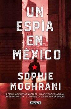 UN ESPIA EN MEXICO