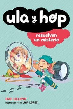 ULA Y HOP -RESUELVEN UN MISTERIO- (3)     (INFANTIL)