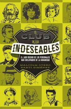 CLUB DE LOS INDESEABLES, EL -EL LADO OSCURO DE LOS PERSONAJES-