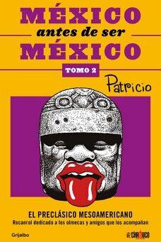 MEXICO ANTES DE SER MEXICO -TOMO 2-