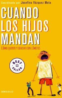 CUANDO LOS HIJOS MANDAN -COMO QUERER Y EDUCAR- (DEBOLSILLO)