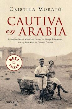 CAUTIVA EN ARABIA -LA EXTRAORDINARIA HISTORIA- (DEBOLSILLO)
