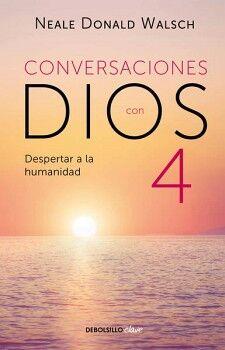 CONVERSACIONES CON DIOS 4            (DEBOLSILLO/CLAVE)