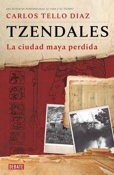 TZENDALES -LA CIUDAD MAYA PERDIDA-