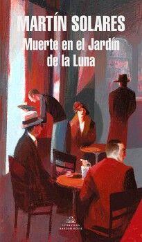MUERTE EN EL JARDIN DE LA LUNA          (LITERATURA RANDOM HOUSE)