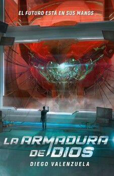 ARMADURA DE DIOS, LA (1) -POCOS PUEDEN CONTROLARLOS, EL FUTURO-