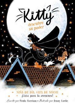 KITTY -DESCUBRE SU PODER, NIÑA DE DIA, GATA DE NOCHE-