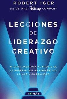 LECCIONES DE LIDERAZGO CREATIVO -MI GRAN AVENTURA AL FRENTE-
