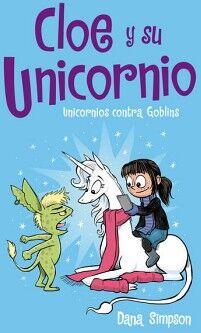 CLOE Y SU UNICORNIO (3) -UNICORNIOS CONTRA GOBLINS- (B DE BLOK)