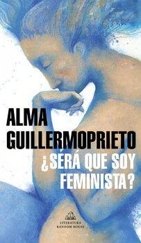 SERA QUE SOY FEMINISTA?               (LITERATURA RANDOM HOUSE)