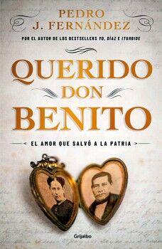 QUERIDO DON BENITO -EL AMOR QUE SALVO A LA PATRIA-
