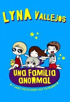 UNA FAMILIA ANORMAL -Y UNAS VACACIONES MUY EXTRAÑAS-