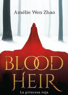 BLOOD HEIR -LA PRINCESA ROJA-