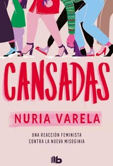 CANSADAS -UNA REACCION FEMINISTA CONTRA-  (B DE BOLSILLO)