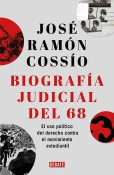BIOGRAFIA JUDICIAL DEL 68 -EL USO POLITICO DEL DERECHO-