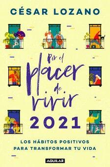 POR EL PLACER DE VIVIR 2021 -LOS HABITOS- (LIBRO AGENDA/RUSTICO)