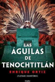 AGUILAS DE TENOCHTITLAN, LAS