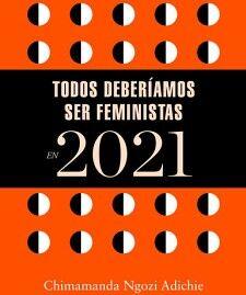 TODOS DEBERIAMOS SER FEMINISTAS EN 2021 -LIBRO AGENDA- (LRH)