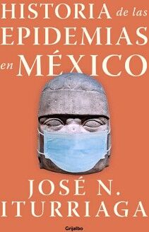 HISTORIA DE LAS EPIDEMIAS EN MEXICO
