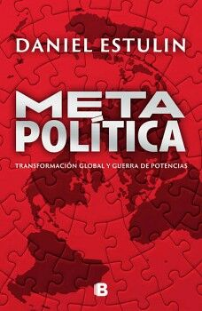 METAPOLITICA -TRANSFORMACION GLOBAL Y GUERRA DE POTENCIAS-