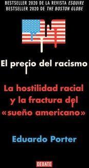 PRECIO DEL RACISMO, EL -LA HOSTILIDAD RACIAL Y LA FRACTURA-