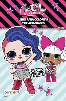 LOL SURPRISE! -WORK IT BB!- (LIBRO P/COLOREAR Y DE ACTIVIDADES)