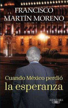 CUANDO MEXICO PERDIO LA ESPERANZA