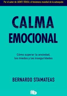 CALMA EMOCIONAL -COMO SUPERAR LA ANSIEDAD- (B DE BOLSILLO)