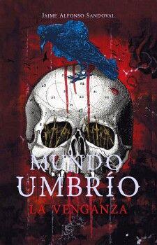 MUNDO UMBRÍO (III) -LA VENGANZA-