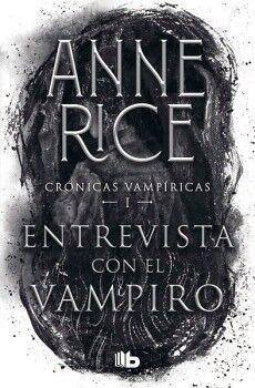 ENTREVISTA CON EL VAMPIRO -CRONICAS VAMPIRICAS I- (B DE BOLSILLO)