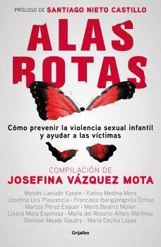 ALAS ROTAS -COMO PREVENIR LA VIOLENCIA SEXUAL INFANTIL Y AYUDAR-